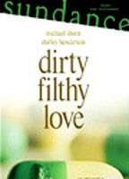 Dirty Filthy Love boxcover