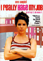 Neve Campbell as Abbie in I Really Hate My Job