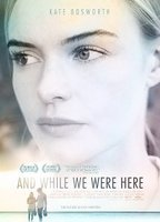 Kate Bosworth as Jane in And While We Were Here