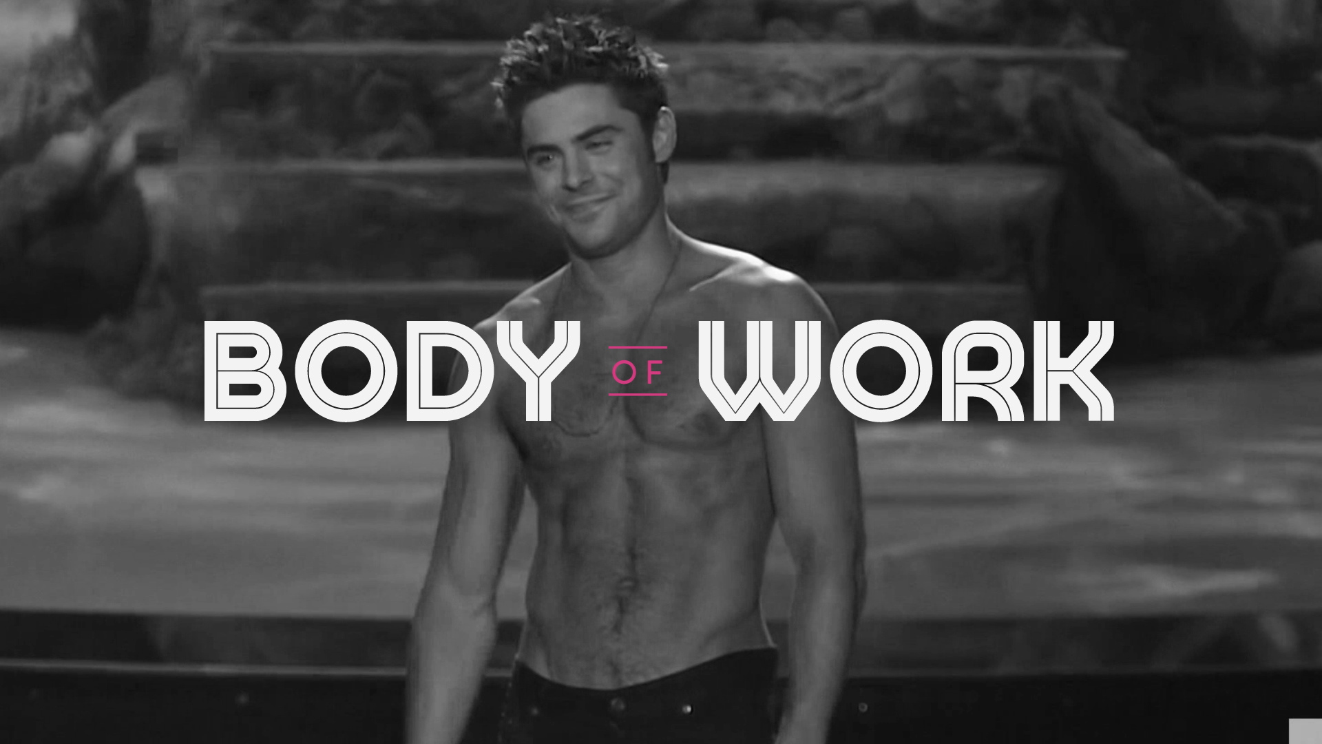 Body of Work: Zac Efron