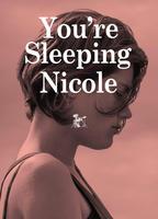 You're Sleeping Nicole