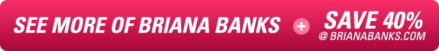 See all of her content at Briana Banks